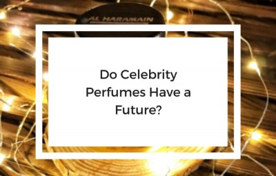 do celebrity perfumes have a future
