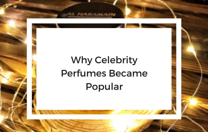 how and why celebrity perfumes became popular - al haramain perfumes blog header