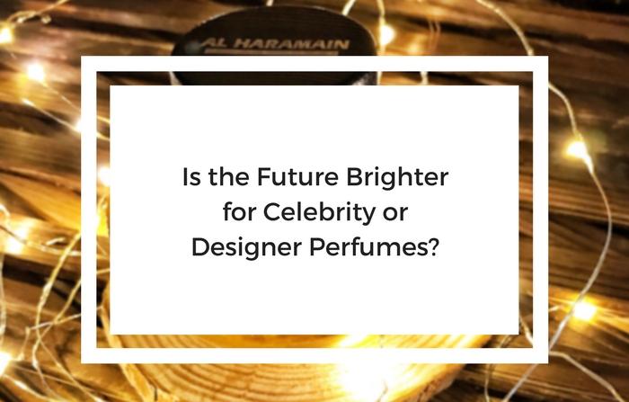 designer vs celebrity perfumes in the future